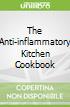 The Anti-inflammatory Kitchen Cookbook