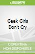 Geek Girls Don't Cry
