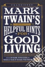 Mark Twain's Helpful Hints for Good Living (CD Audiobook) libro in lingua di Salamo Lin (EDT), Fischer Victor (EDT), Frank Michael B. (EDT)