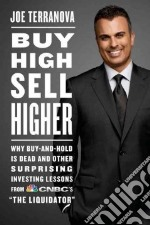 Buy High, Sell Higher libro in lingua di Terranova Joe