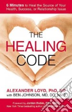 The Healing Code libro in lingua di Loyd Alexander, Johnson Ben (CON)