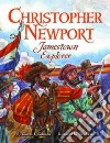 Christopher Newport: Jamestown Explorer