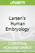 Larsen's Human Embryology