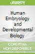 Human Embryology and Developmental Biology