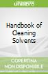 Handbook of Cleaning Solvents