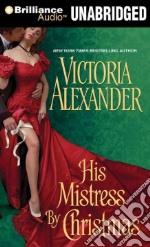 His Mistress by Christmas (CD Audiobook) libro in lingua di Alexander Victoria, Duerden Susan (NRT)