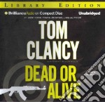 Dead or Alive (CD Audiobook) libro in lingua di Clancy Tom, Blackwood Grant, Phillips Lou Diamond (NRT)
