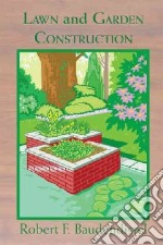 Lawn and Garden Construction libro in lingua di Baudendistel Robert F.