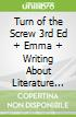 Turn of the Screw 3rd Ed + Emma + Writing About Literature With 2009 Mla Update