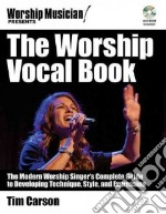 The Worship Vocal Book libro in lingua di Carson Tim