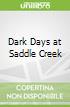 Dark Days at Saddle Creek