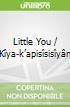 Little You / Kîya-k'apisîsisîyân