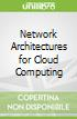 Network Architectures for Cloud Computing