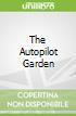 The Autopilot Garden