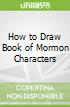 How to Draw Book of Mormon Characters