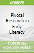 Pivotal Research in Early Literacy
