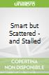 Smart but Scattered - and Stalled