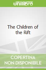 The Children of the Rift libro in lingua di Jones Daniel
