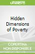 Hidden Dimensions of Poverty