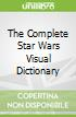 The Complete Star Wars Visual Dictionary