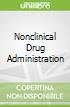 Nonclinical Drug Administration