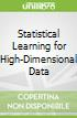 Statistical Learning for High-Dimensional Data