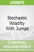 Stochastic Volatilty With Jumps