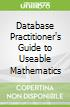 Database Practitioner's Guide to Useable Mathematics