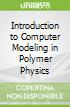 Introduction to Computer Modeling in Polymer Physics