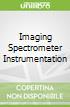 Imaging Spectrometer Instrumentation