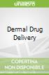 Dermal Drug Delivery