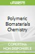 Polymeric Biomaterials Chemistry