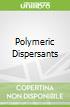 Polymeric Dispersants