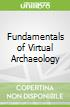 Fundamentals of Virtual Archaeology