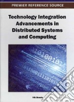 Technology Integration Advancements in Distributed Systems and Computing libro in lingua di Bessis Nik (EDT)