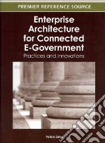 Enterprise Architecture for Connected e-Government libro in lingua di Saha Pallab (EDT)