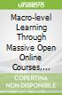 Macro-level Learning Through Massive Open Online Courses, Moocs