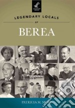Legendary Locals of Berea Ohio libro in lingua di Mote Patricia M.