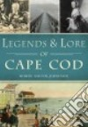 Legends & Lore of Cape Cod libro str