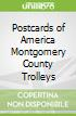 Postcards of America Montgomery County Trolleys