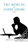 The Worlds of Harry Logan