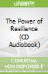 The Power of Resilience (CD Audiobook)