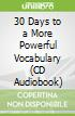30 Days to a More Powerful Vocabulary (CD Audiobook)