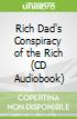 Rich Dad's Conspiracy of the Rich (CD Audiobook)