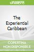 The Experiential Caribbean libro str