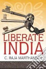Liberate India libro in lingua di Marthandan C. Raja
