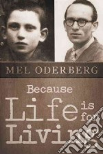 Because Life Is for Living libro in lingua di Oderberg Mel