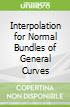 Interpolation for Normal Bundles of General Curves