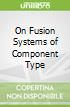On Fusion Systems of Component Type
