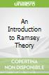 An Introduction to Ramsey Theory